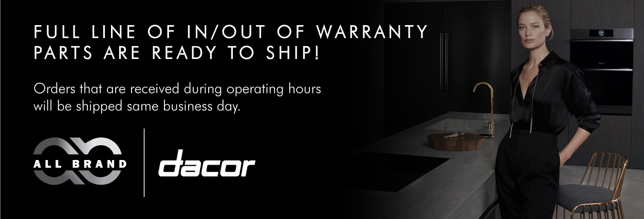 Dacor Exclusive Distributor - Parts In Stock